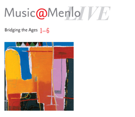 Music@Menlo <em>LIVE Bridging the Ages</em> (six-disc boxed set)